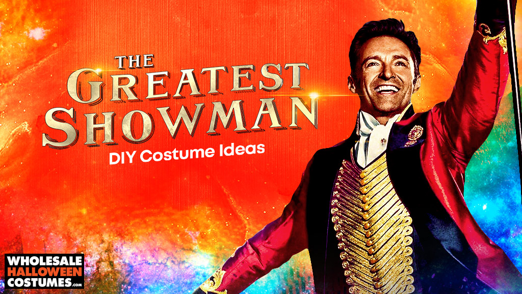 The Greatest Showman DIY Halloween Costumes
